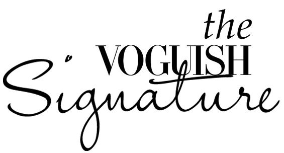 THE VOGUISH SIGNATURE
